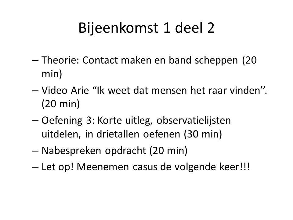 Bijeenkomst 1 deel 2 – Theorie: Contact maken en band scheppen (20 min) – Video Arie Ik weet dat mensen het raar vinden''.