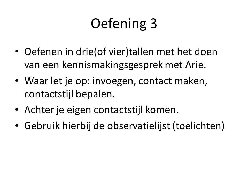 Oefening 3 • Oefenen in drie(of vier)tallen met het doen van een kennismakingsgesprek met Arie.