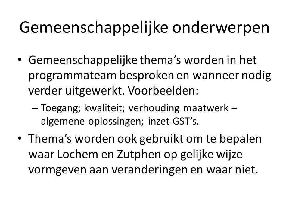 Diverse bijeenkomsten • Er zijn tal van bijeenkomsten geweest om in samenspraak te ontwikkelen, waaronder: – Met aanbieders, per beleidsgebied en op thema – Met burgers in Lochem, en in Zutphen – Geregeld contact met PMO Zutphen en Wmo-raad Lochem.
