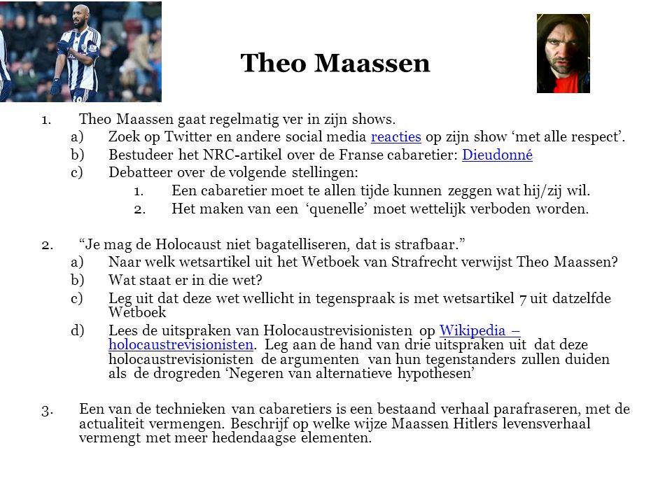 1.Theo Maassen gaat regelmatig ver in zijn shows.