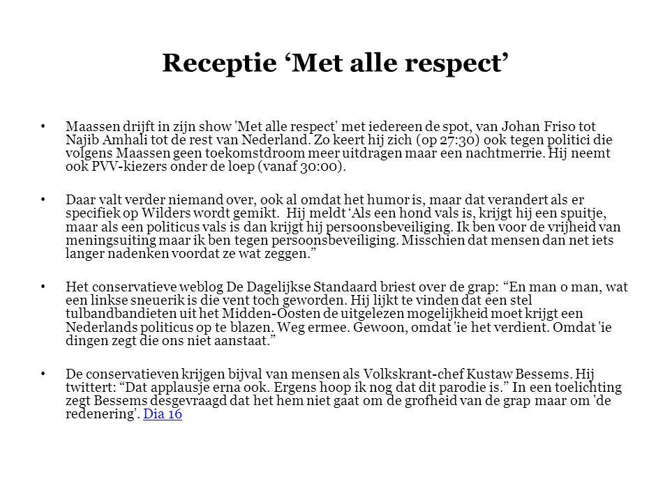 Receptie 'Met alle respect' • Maassen drijft in zijn show Met alle respect met iedereen de spot, van Johan Friso tot Najib Amhali tot de rest van Nederland.