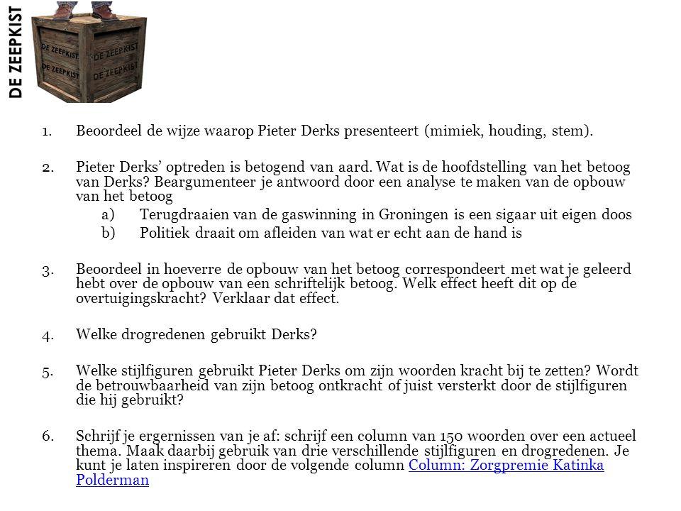 1.Beoordeel de wijze waarop Pieter Derks presenteert (mimiek, houding, stem).