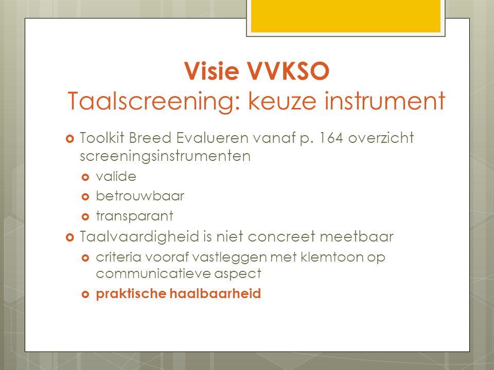 Visie VVKSO Taalscreening: keuze instrument  Toolkit Breed Evalueren vanaf p.