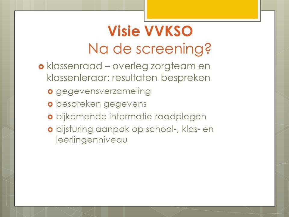 Visie VVKSO Na de screening.
