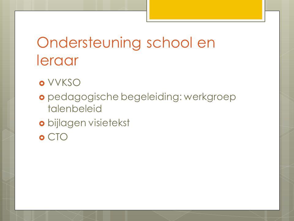 Ondersteuning school en leraar  VVKSO  pedagogische begeleiding: werkgroep talenbeleid  bijlagen visietekst  CTO