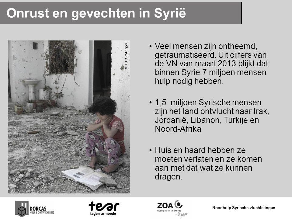 Onrust en gevechten in Syrië •Veel mensen zijn ontheemd, getraumatiseerd. Uit cijfers van de VN van maart 2013 blijkt dat binnen Syrië 7 miljoen mense
