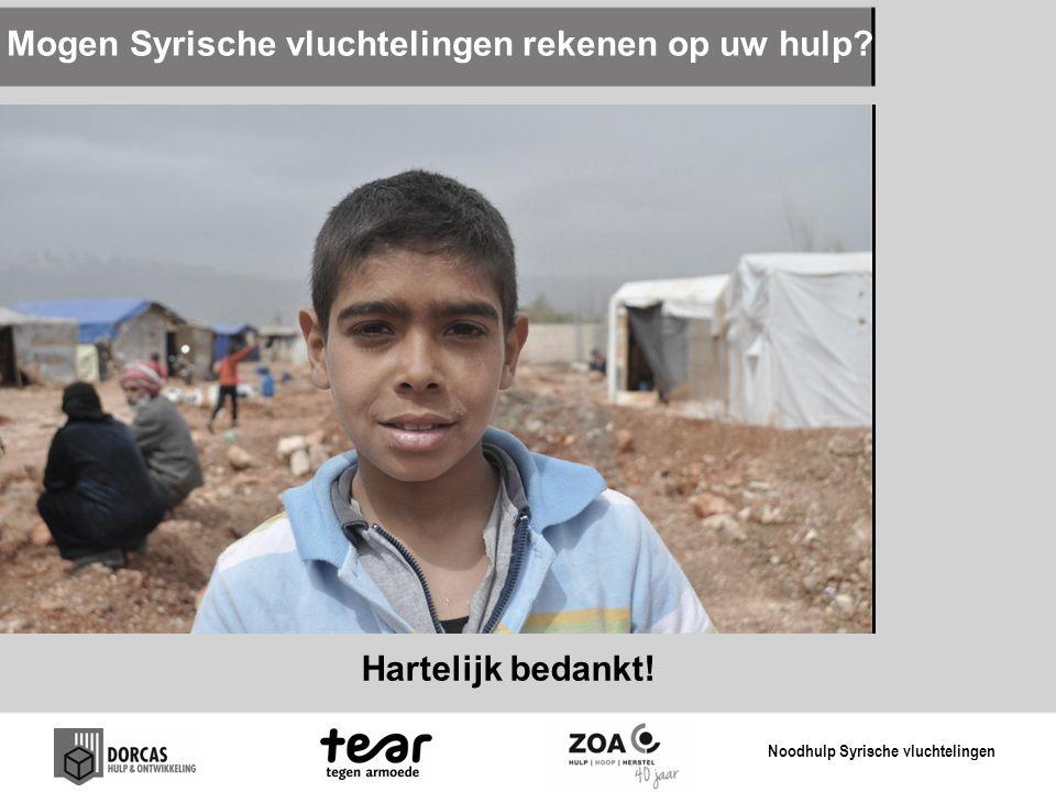 Mogen Syrische vluchtelingen rekenen op uw hulp? Hartelijk bedankt! Noodhulp Syrische vluchtelingen