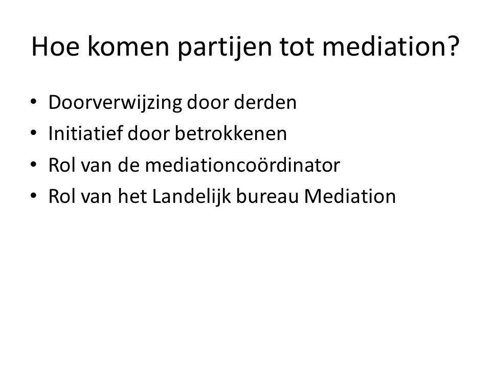 Hoe komen partijen tot mediation? • Doorverwijzing door derden • Initiatief door betrokkenen • Rol van de mediationcoördinator • Rol van het Landelijk