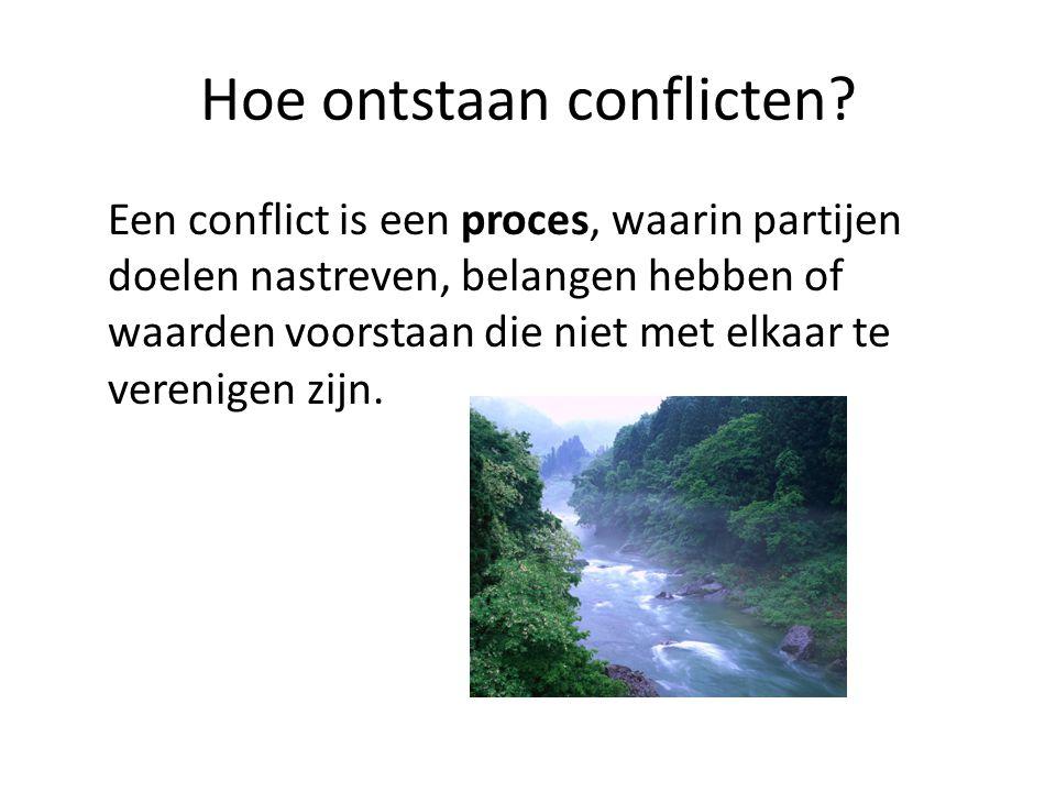 Hoe ontstaan conflicten? Een conflict is een proces, waarin partijen doelen nastreven, belangen hebben of waarden voorstaan die niet met elkaar te ver