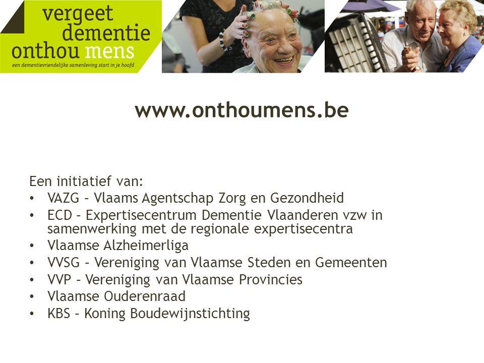 www.onthoumens.be Een initiatief van: • VAZG – Vlaams Agentschap Zorg en Gezondheid • ECD – Expertisecentrum Dementie Vlaanderen vzw in samenwerking m