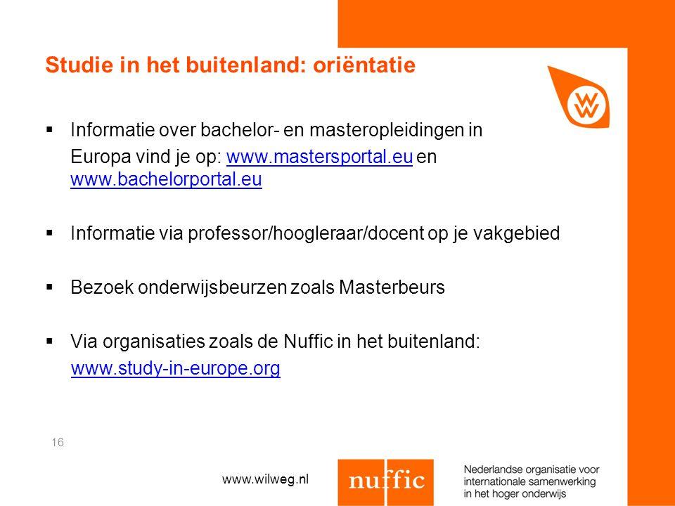 Studie in het buitenland: oriëntatie  Informatie over bachelor- en masteropleidingen in Europa vind je op: www.mastersportal.eu en www.bachelorportal