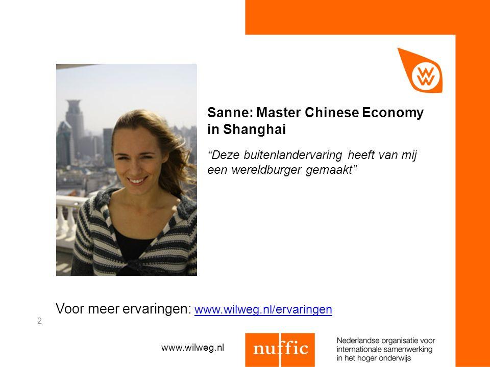 """Voor meer ervaringen: www.wilweg.nl/ervaringen www.wilweg.nl/ervaringen Sanne: Master Chinese Economy in Shanghai """"Deze buitenlandervaring heeft van m"""