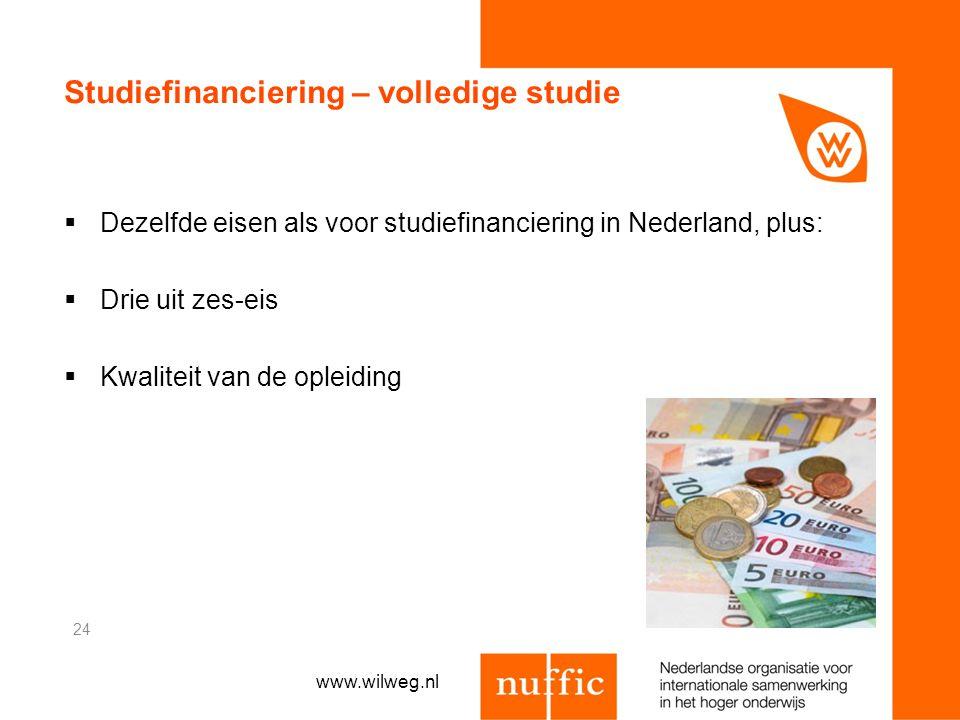 Studiefinanciering – volledige studie  Dezelfde eisen als voor studiefinanciering in Nederland, plus:  Drie uit zes-eis  Kwaliteit van de opleiding