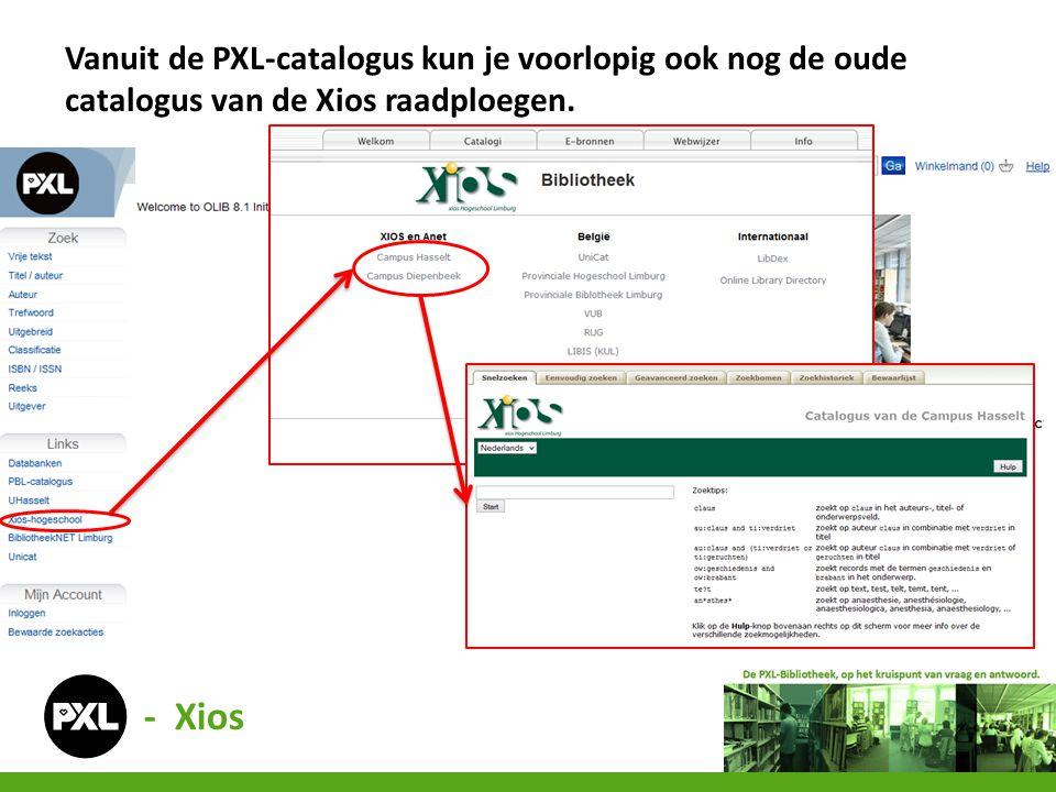 - Xios Vanuit de PXL-catalogus kun je voorlopig ook nog de oude catalogus van de Xios raadploegen.