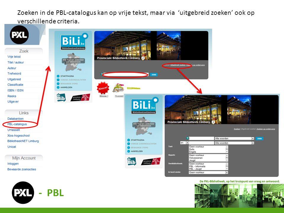 Zoeken in de PBL-catalogus kan op vrije tekst, maar via 'uitgebreid zoeken' ook op verschillende criteria.