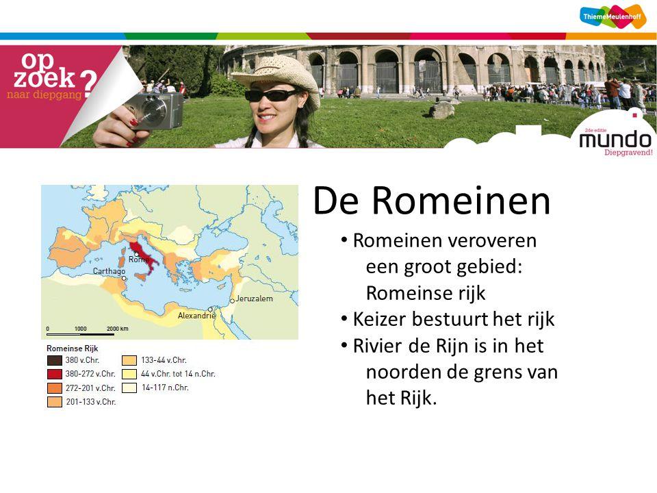 De Romeinen • Romeinen veroveren een groot gebied: Romeinse rijk • Keizer bestuurt het rijk • Rivier de Rijn is in het noorden de grens van het Rijk.