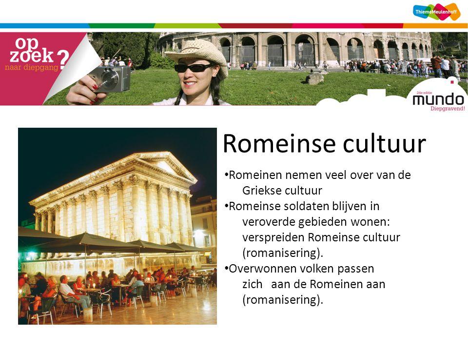 Romeinse cultuur • Romeinen nemen veel over van de Griekse cultuur • Romeinse soldaten blijven in veroverde gebieden wonen: verspreiden Romeinse cultuur (romanisering).