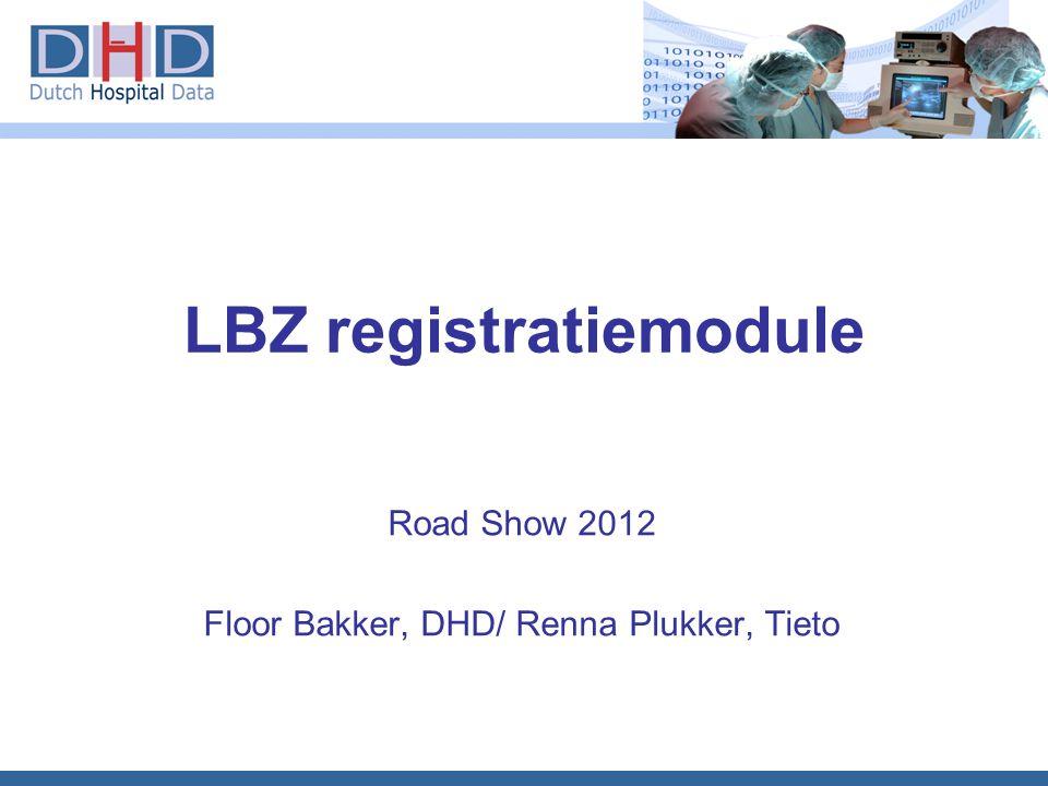 LBZ registratiemodule Road Show 2012 Floor Bakker, DHD/ Renna Plukker, Tieto