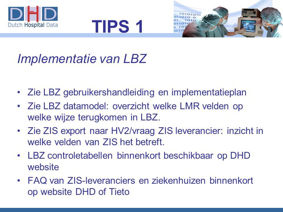 Implementatie van LBZ •Zie LBZ gebruikershandleiding en implementatieplan •Zie LBZ datamodel: overzicht welke LMR velden op welke wijze terugkomen in