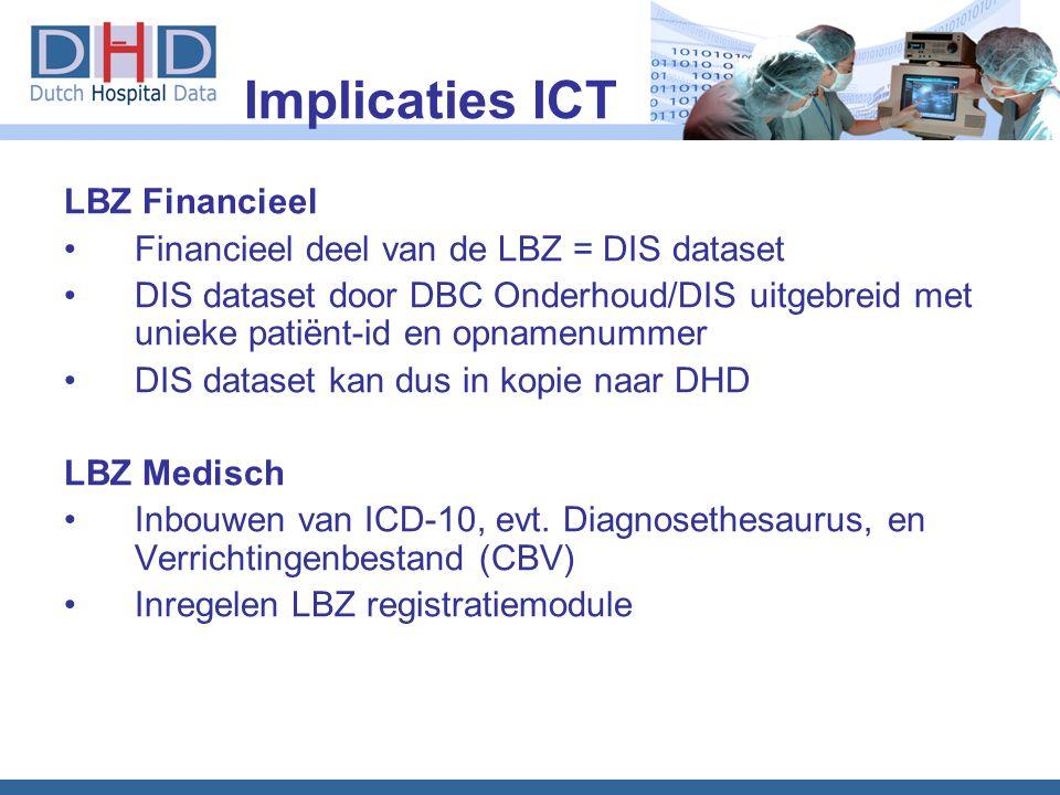 LBZ Financieel •Financieel deel van de LBZ = DIS dataset •DIS dataset door DBC Onderhoud/DIS uitgebreid met unieke patiënt-id en opnamenummer •DIS dat