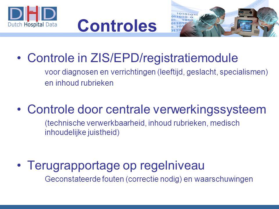 •Controle in ZIS/EPD/registratiemodule voor diagnosen en verrichtingen (leeftijd, geslacht, specialismen) en inhoud rubrieken •Controle door centrale