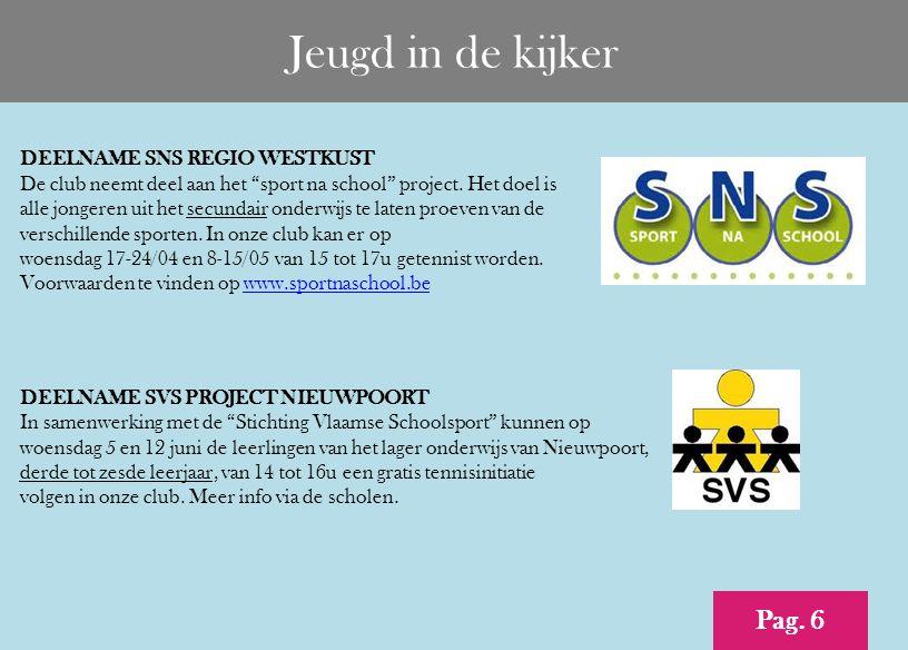Jeugd in de kijker DEELNAME SNS REGIO WESTKUST De club neemt deel aan het sport na school project.