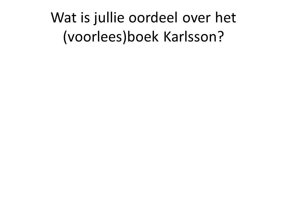 Wat is jullie oordeel over het (voorlees)boek Karlsson?