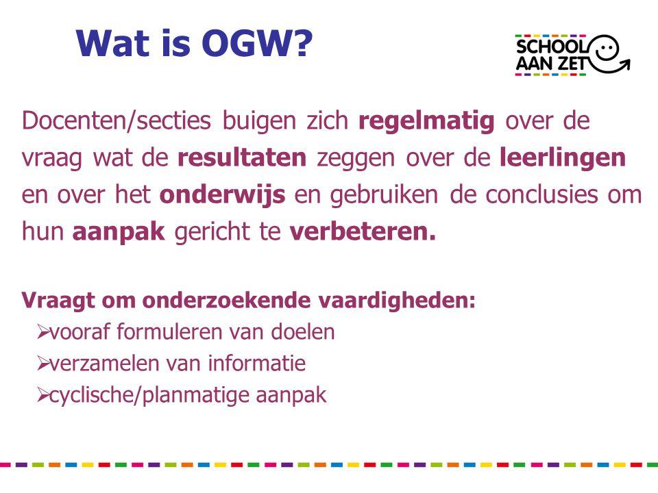 Wat is OGW? Docenten/secties buigen zich regelmatig over de vraag wat de resultaten zeggen over de leerlingen en over het onderwijs en gebruiken de co