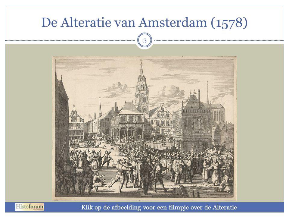 De Alteratie van Amsterdam (1578) 3 Klik op de afbeelding voor een filmpje over de Alteratie