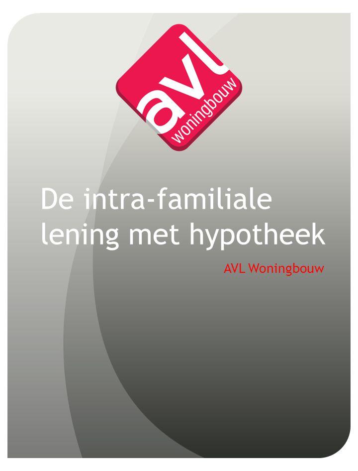 De intra-familiale lening met hypotheek AVL Woningbouw