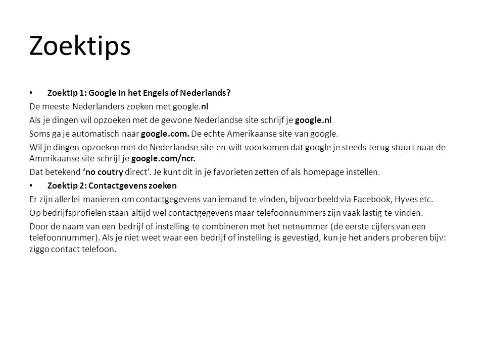Zoektips • Zoektip 1: Google in het Engels of Nederlands.
