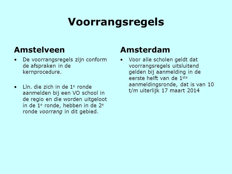 Voorrangsregels Amstelveen •De voorrangsregels zijn conform de afspraken in de kernprocedure. •Lln. die zich in de 1 e ronde aanmelden bij een VO scho