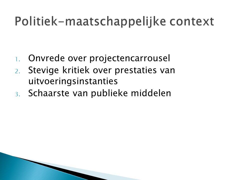 1. Onvrede over projectencarrousel 2. Stevige kritiek over prestaties van uitvoeringsinstanties 3. Schaarste van publieke middelen