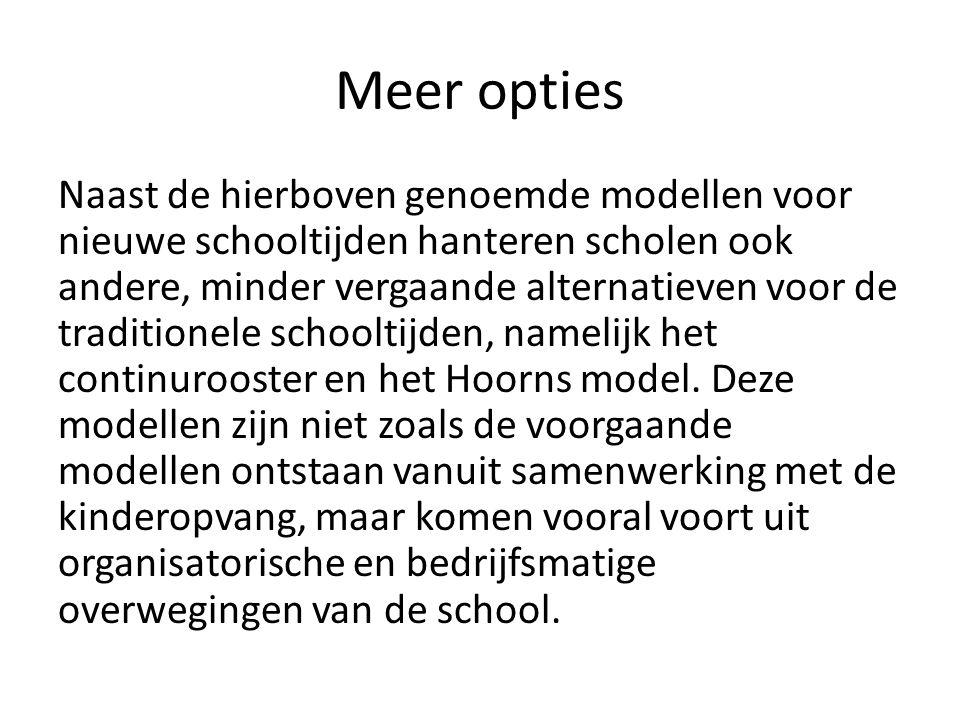 Meer opties Naast de hierboven genoemde modellen voor nieuwe schooltijden hanteren scholen ook andere, minder vergaande alternatieven voor de traditio