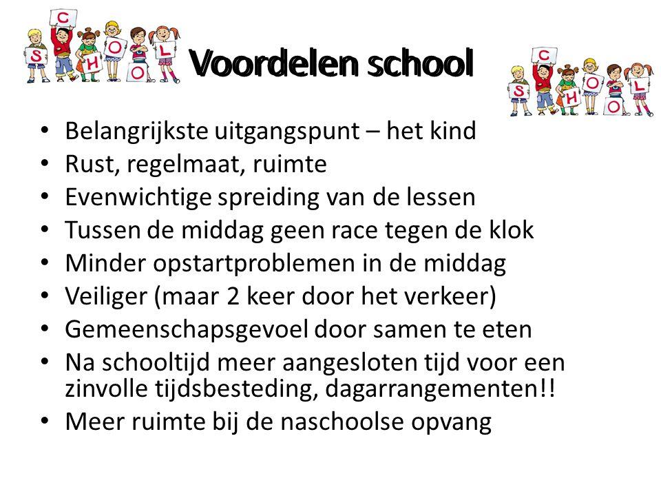 Voordelen school • Belangrijkste uitgangspunt – het kind • Rust, regelmaat, ruimte • Evenwichtige spreiding van de lessen • Tussen de middag geen race