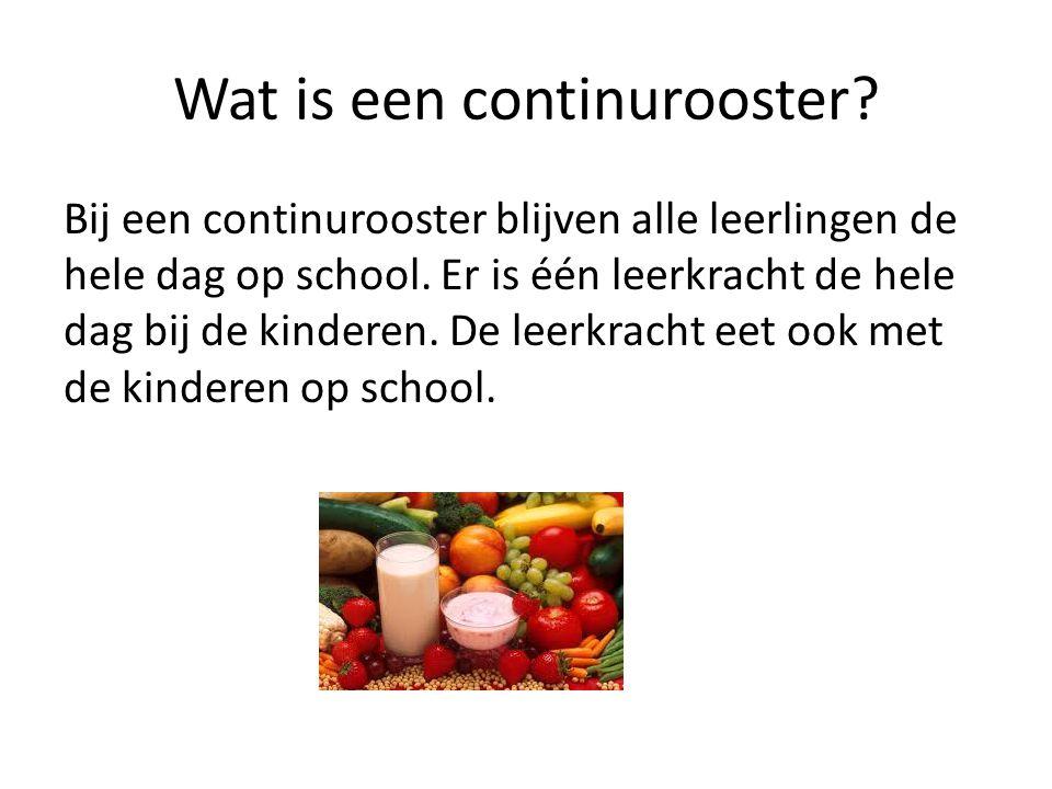 Wat is een continurooster? Bij een continurooster blijven alle leerlingen de hele dag op school. Er is één leerkracht de hele dag bij de kinderen. De