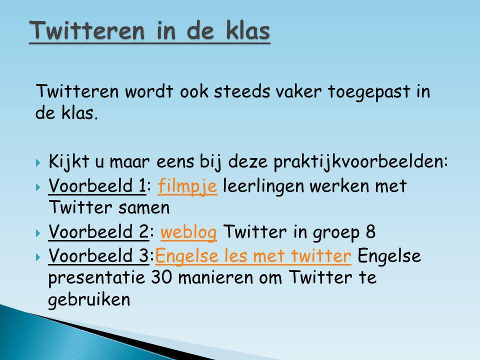 Twitteren wordt ook steeds vaker toegepast in de klas.  Kijkt u maar eens bij deze praktijkvoorbeelden:  Voorbeeld 1: filmpje leerlingen werken met