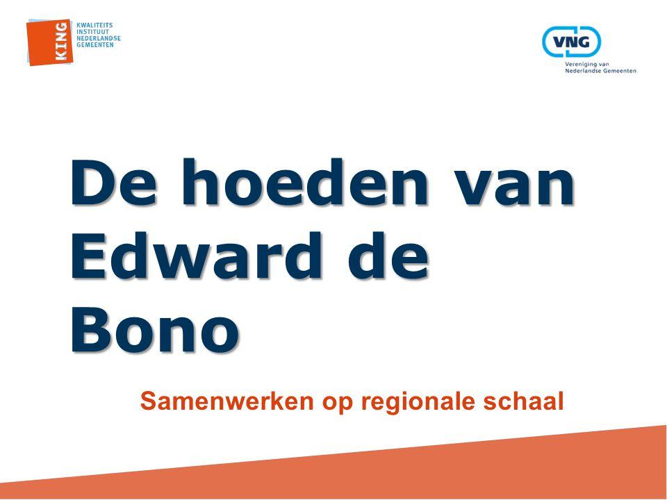 De hoeden van Edward de Bono Samenwerken op regionale schaal