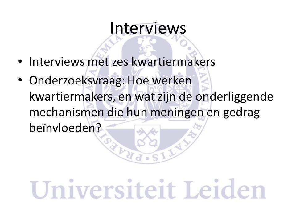 Interviews • Interviews met zes kwartiermakers • Onderzoeksvraag: Hoe werken kwartiermakers, en wat zijn de onderliggende mechanismen die hun meningen en gedrag beïnvloeden?