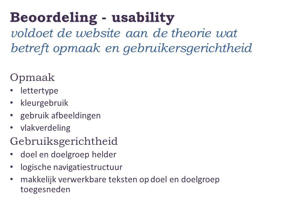 Beoordeling - usability voldoet de website aan de theorie wat betreft opmaak en gebruikersgerichtheid Opmaak • lettertype • kleurgebruik • gebruik afb