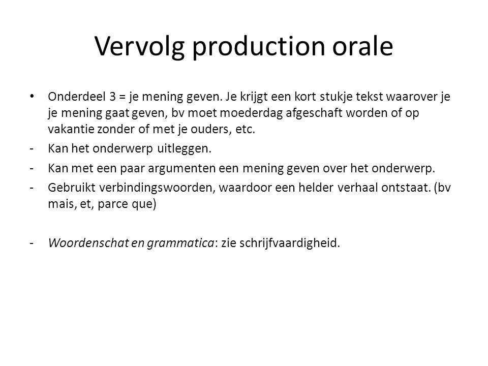 Vervolg production orale • Onderdeel 3 = je mening geven.