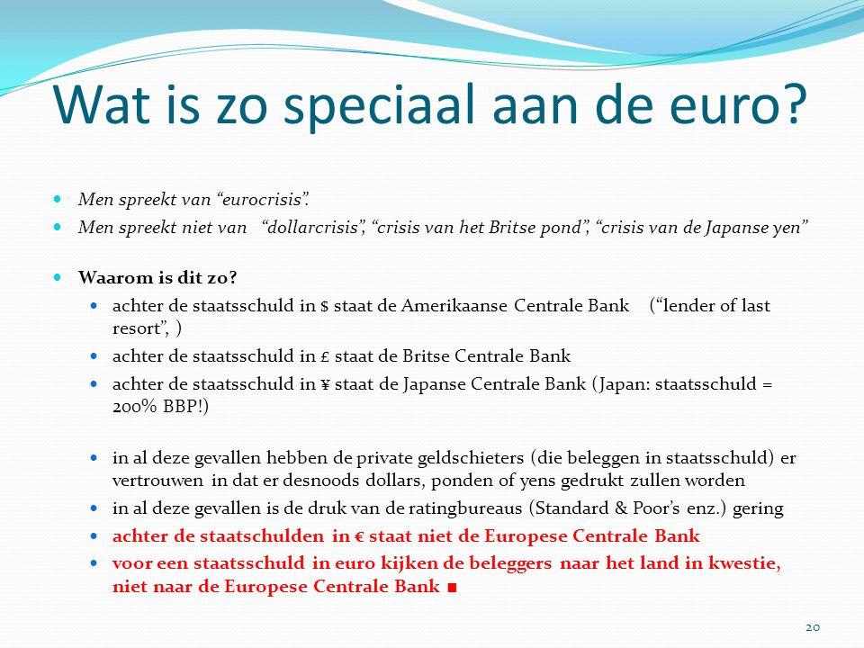 Wat is zo speciaal aan de euro. Men spreekt van eurocrisis .