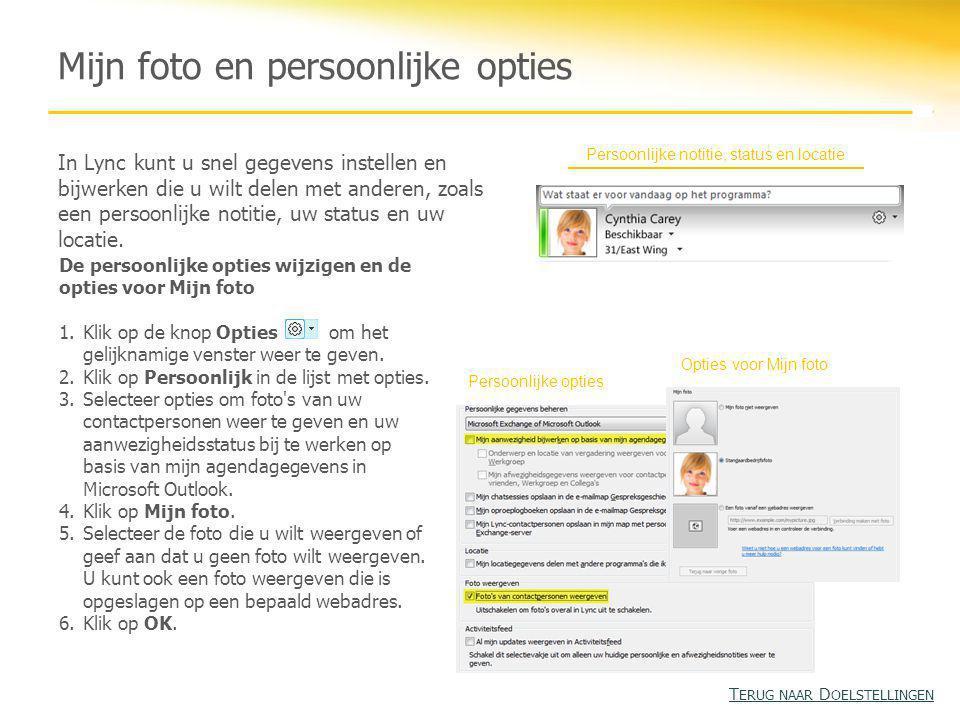 Persoonlijke notitie, status en locatie Mijn foto en persoonlijke opties In Lync kunt u snel gegevens instellen en bijwerken die u wilt delen met anderen, zoals een persoonlijke notitie, uw status en uw locatie.