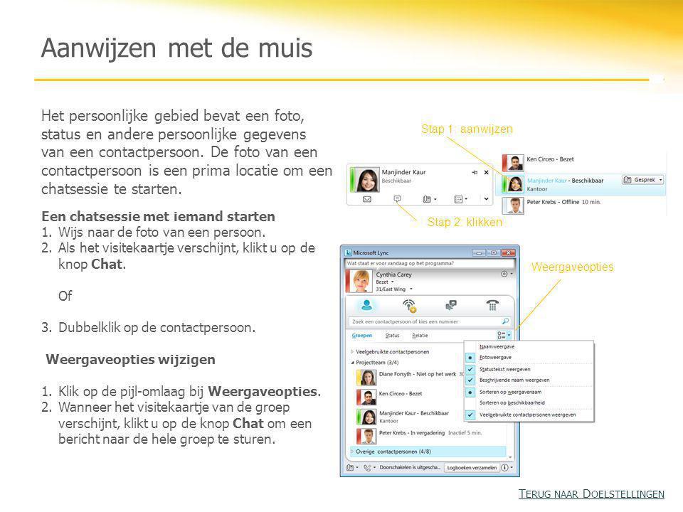 Aanwijzen met de muis Het persoonlijke gebied bevat een foto, status en andere persoonlijke gegevens van een contactpersoon. De foto van een contactpe