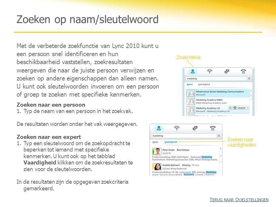 Met de verbeterde zoekfunctie van Lync 2010 kunt u een persoon snel identificeren en hun beschikbaarheid vaststellen, zoekresultaten weergeven die naar de juiste persoon verwijzen en zoeken op andere eigenschappen dan alleen namen.