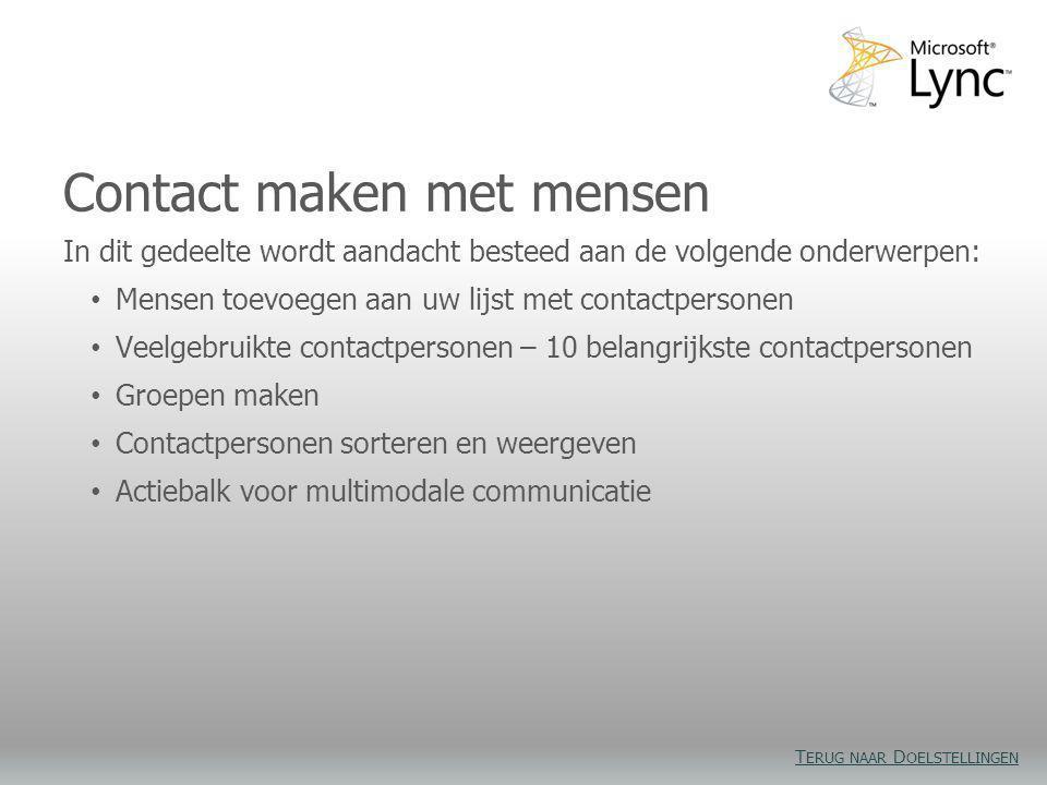 Contact maken met mensen In dit gedeelte wordt aandacht besteed aan de volgende onderwerpen: • Mensen toevoegen aan uw lijst met contactpersonen • Vee