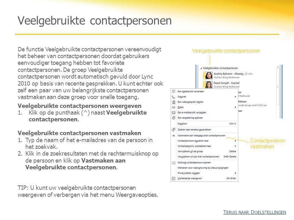 Veelgebruikte contactpersonen De functie Veelgebruikte contactpersonen vereenvoudigt het beheer van contactpersonen doordat gebruikers eenvoudiger toegang hebben tot favoriete contactpersonen.