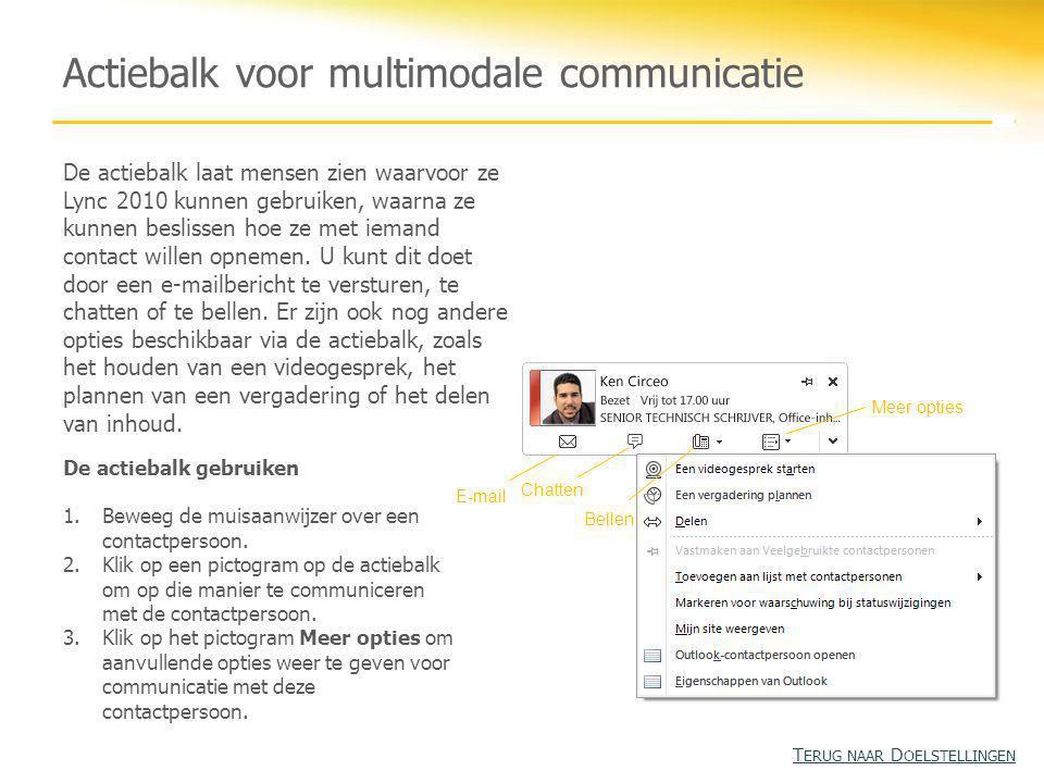 Actiebalk voor multimodale communicatie De actiebalk laat mensen zien waarvoor ze Lync 2010 kunnen gebruiken, waarna ze kunnen beslissen hoe ze met iemand contact willen opnemen.