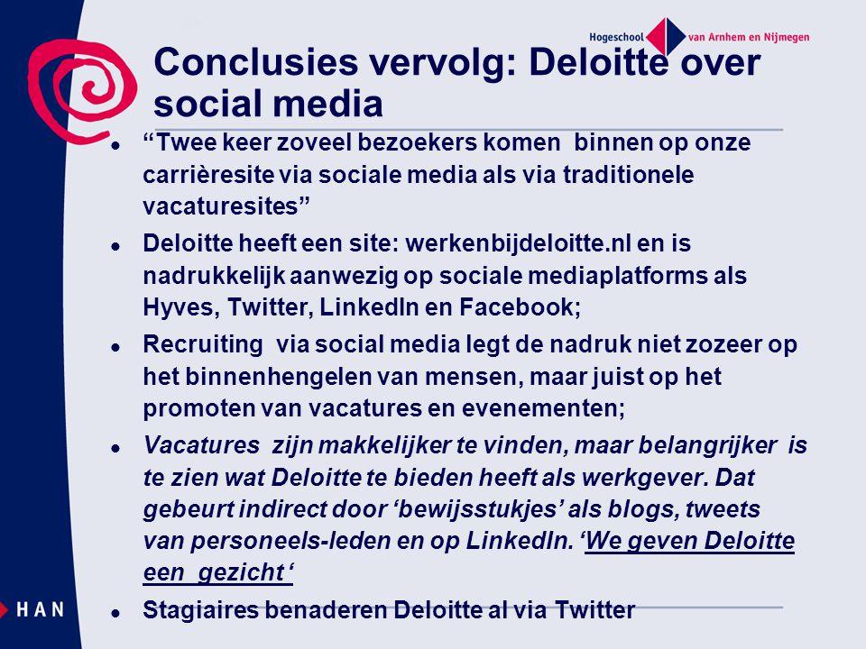 """Conclusies vervolg: Deloitte over social media  """"Twee keer zoveel bezoekers komen binnen op onze carrièresite via sociale media als via traditionele"""