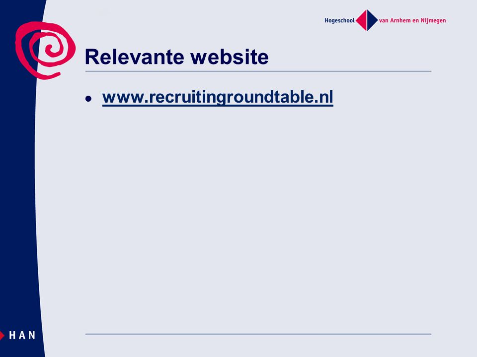 Relevante website  www.recruitingroundtable.nl www.recruitingroundtable.nl